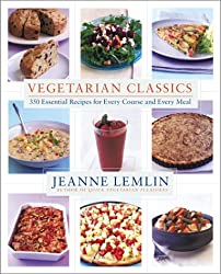 Vegetarian Classics: 300 Essential Recipes for Every Course and Every Meal