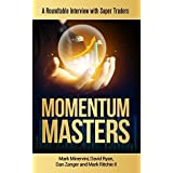 Momentum Masters: A Roundtable Interview with Super Traders with Minervini, Ryan, Zanger & Ritchie II