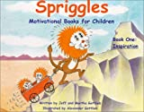 Spriggles - Motivational Books for Children, Jeff Gottlieb and Martha Gottlieb, 1930439008