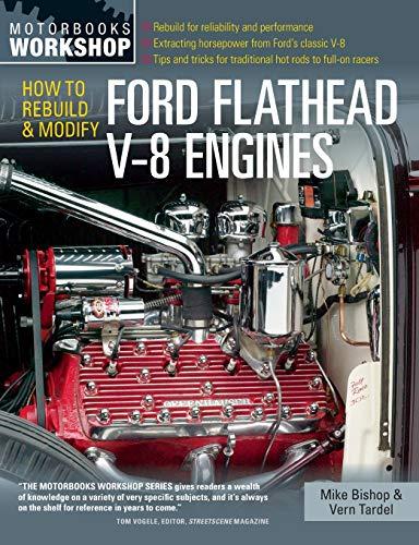 How to Rebuild & Modify Ford Flathead V-8 Engines (Motorbooks Workshop) ()