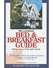 The Canadian Bed and Breakfast Guide: 18th Edition