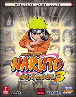 Naruto Ninja Council 3: Prima Official Game Guide (Prima ...