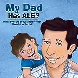 My Dad Has ALS?