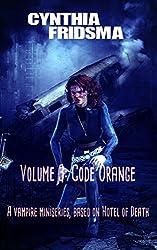 Volume 3: Code Orange (Hotel of Death)