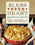 Bless Your Heart, Patsy Caldwell and Amy Lyles Wilson, 1401600522