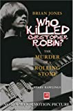 Brian Jones - Who Killed Christopher Robin?, Terry Rawlings, 1900924811