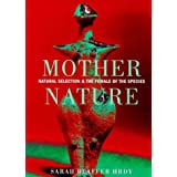 Mother Nature Natural Selection and the Fe