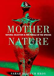 Mother Nature: Natural Selection and the Female of the Species