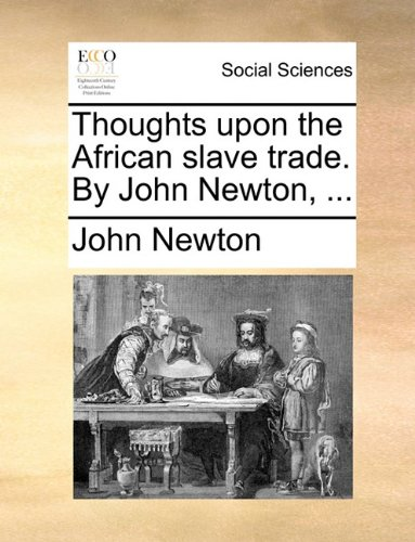 Download Thoughts upon the African slave trade. By John Newton. PDF