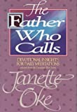 The Father Who Calls, Janette Oke, 1556610432