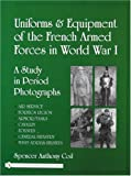 Uniforms and Equipment of the French Armed Forces in World War I, Spencer Anthony Coil, 0764322699