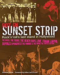 Riot on Sunset Strip: Rock 'n' Roll's Last Stand in Hollywood
