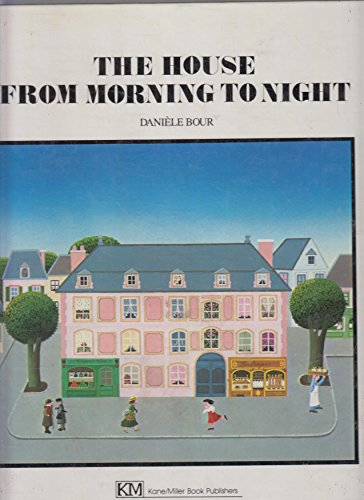 The House from Morning to Night (English and French Edition)