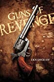 Guns of Revenge, Don DeGraff, 0557501490