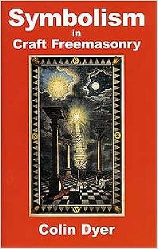 Symbolism In Craft Freemasonry Amazon Colin F W Dyer