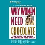 Why Women Need Chocolate   Debra Waterhouse