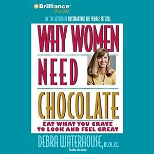 Why Women Need Chocolate Audiobook