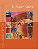 Principles of Home Inspection : Hot Water Boilers, Carson Dunlop and Associates Staff, 0793179548