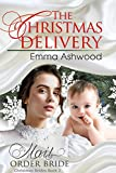 Mail Order Bride: The Christmas Delivery (Christmas Brides Book 2)