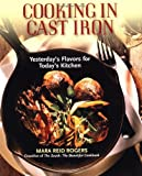 Cooking in Cast Iron, Mara Reid Rogers, 155788367X
