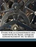 Étude Sur la Communauté des Habitants de Blois, Jusqu'Au Commencement du 16 Siècle, Jacques Soyer, 114956024X