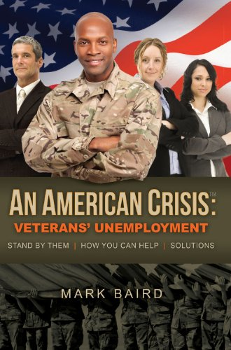 American Crisis: Veterans' Unemployment: Stand by Them/How You Can Help/Solutions
