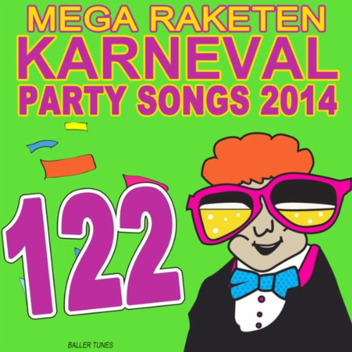 122 Mega Raketen Karneval Party Songs 2014