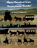 Three Hundred Years with the Pennsylvania Traveler, W. H. Shank, 0933788002
