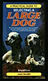 A Practical Guide to Selecting a Large Dog, Joan Palmer, 3923880782