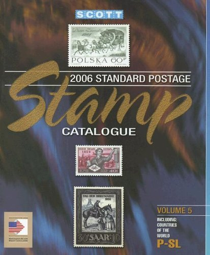Download 2006 Scott Catalogue: Countries Of The World P-slovenia (Scott Standard Postage Stamp Catalogue Vol 5 Countries P-Sl) pdf epub