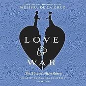 Love & War: An Alex & Eliza Story | Melissa de la Cruz