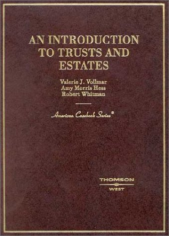 An Introduction to Trusts and Estates (American Casebook...