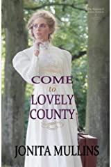 Come to Lovely County (The Missions of Indian Territory) (Volume 3) Paperback