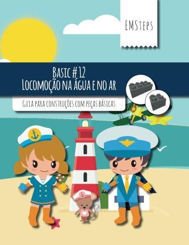 Download EMSteps #12 Locomocao na agua e no ar: Guia para construções com peças básicas (EMSteps Basic) (Volume 12) (Portuguese Edition) PDF