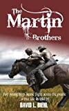 The Martin Brothers, David L. Biehl, 1937216500