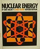 Nuclear Energy, Dan Halacy, 0531048292