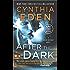 After the Dark: A Novel of Romantic Suspense (Killer Instinct Book 1)