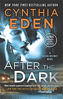 After the Dark: A Novel of Romantic Suspense (Killer Instinct) by [Eden, Cynthia]