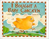 I Bought a Baby Chicken, Kelly Milner Halls, 1563978008