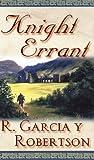 Knight Errant, R. Garcia Y. Robertson, 0765344912