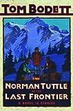 Norman Tuttle on the Last Frontier, Tom Bodett, 0679890319