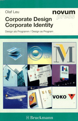Corporate Design/Corporate Identity: Design as Program Gebundenes Buch – April 1994 Olaf Leu Lenore Lengefeld Bruckmann 3765426342
