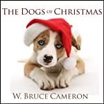 The Dogs of Christmas | W. Bruce Cameron