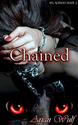 Chained (An Alpha's Mate Book - Bdsmerotica Supernatural