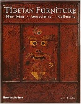 Tibetan Furniture: Identifying · Appreciating · Collecting: Amazon.co.uk:  Chris Buckley: 9780500512777: Books