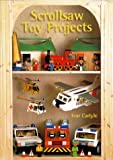 ScrollSaw Toy Projects, Ivor Carlyle, 1861080948