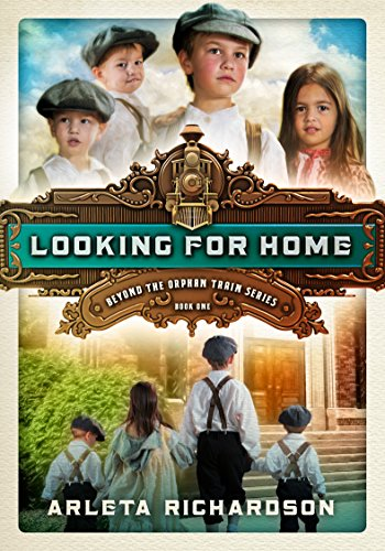 Looking for Home (Beyond the Orphan Train Book 1) by [Richardson, Arleta]