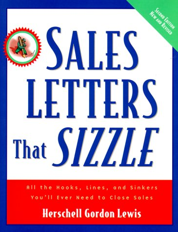 Sales Letters That Sizzle : All the Hooks, Lines, and Sinkers You
