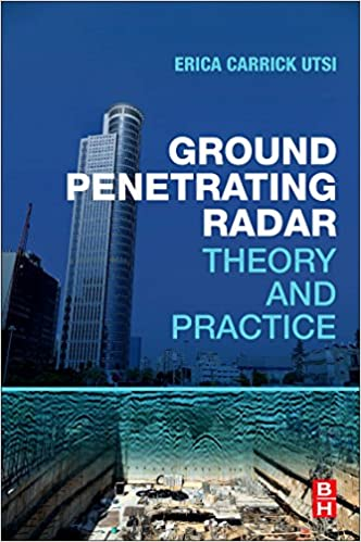Theory and Practice Ground Penetrating Radar