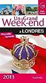 Un grand week-end à Londres 2013 par Guide Un Grand Week-end